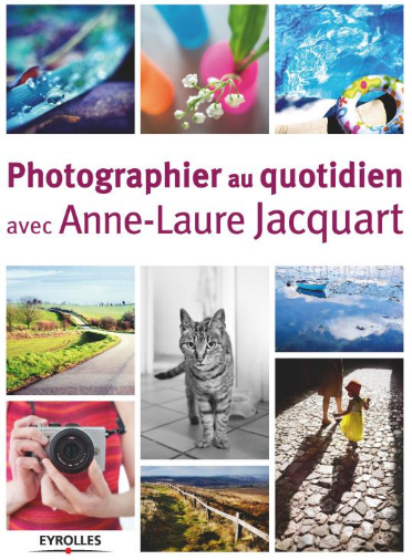 livre-photo-photographier-au-quotidien-Anne-Laure-Jacquart